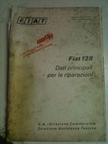 FIAT 128 LIBRETTO PRONTUARIO DATI PRINCIPALI PER LE RIPARAZIONI